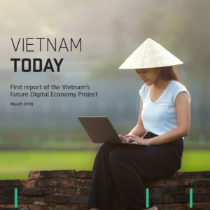 Cover of Vietnam Today: First report of the Vietnam's Future Digital Economy Project (2018)